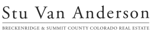 Stu Van Anderson, Breckenridge & Summit County Colorado Real Estate